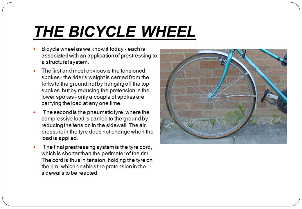 THE BICYCLE WHEEL Bicycle wheel as we know it today - each is associated with an application of prestressing to a structural system.