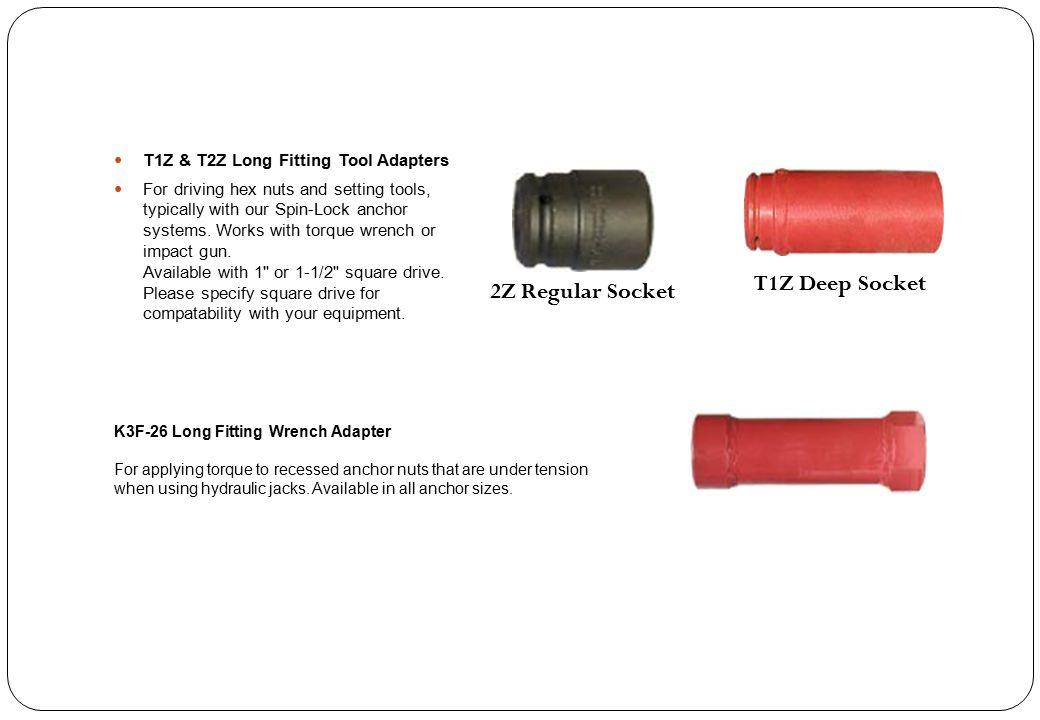T1Z Deep Socket 2Z Regular Socket T1Z & T2Z Long Fitting Tool Adapters