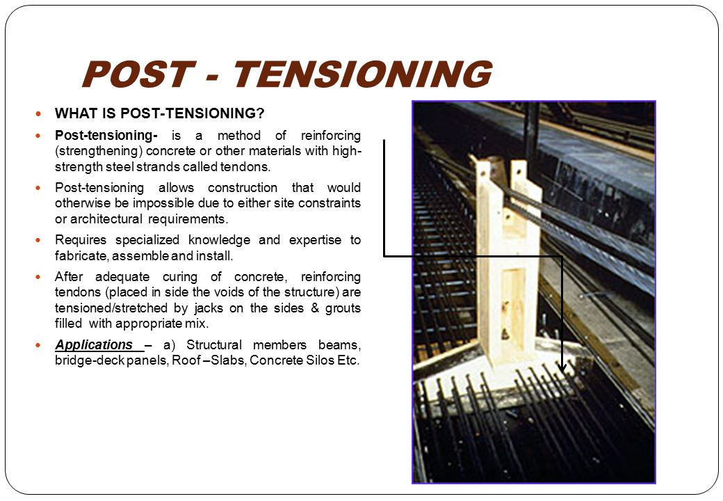 POST - TENSIONING WHAT IS POST-TENSIONING