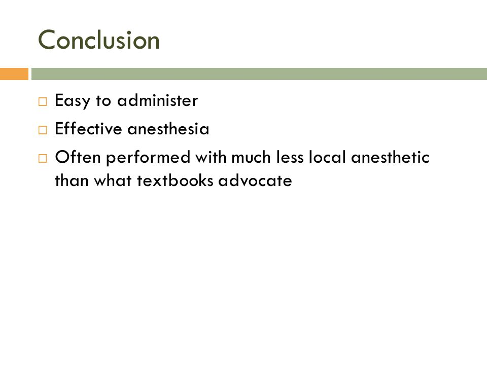 Conclusion Easy to administer Effective anesthesia