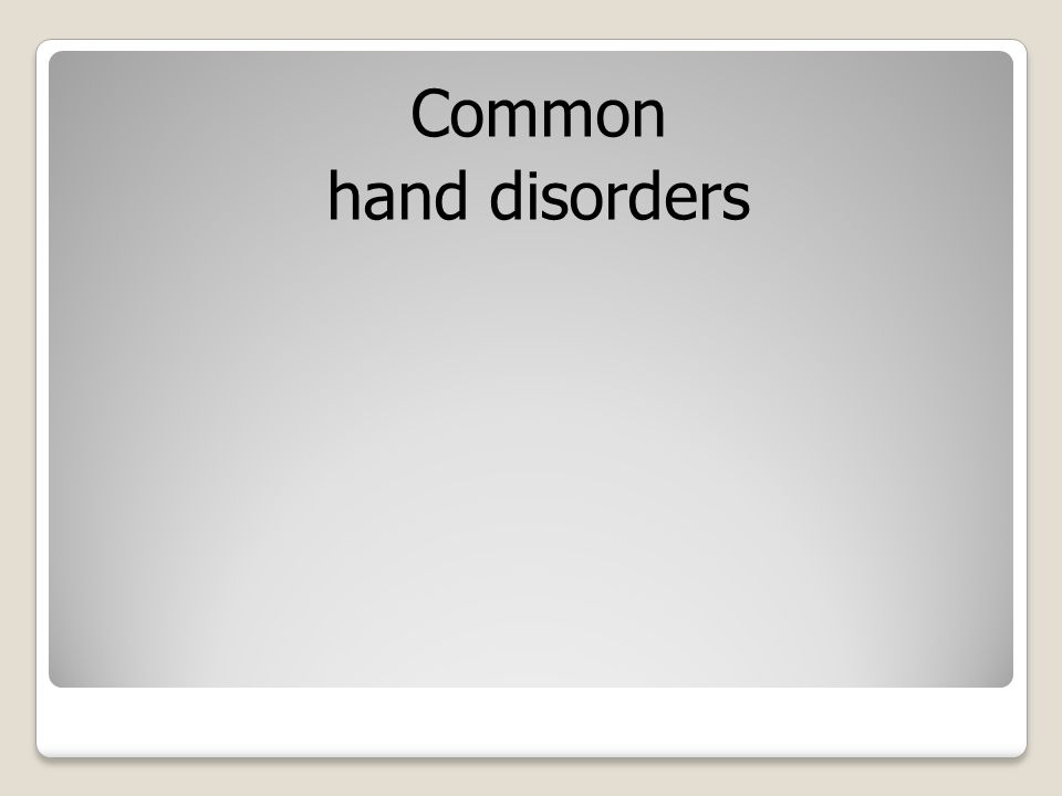 Common hand disorders