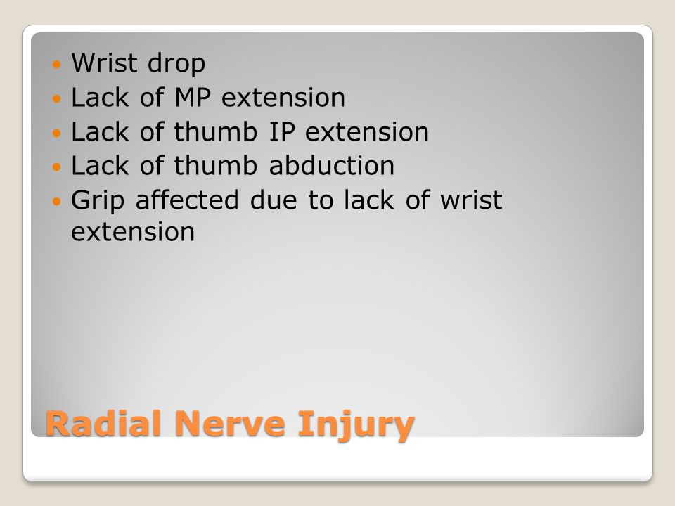 Radial Nerve Injury Wrist drop Lack of MP extension