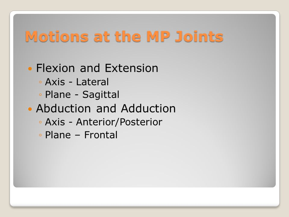 Motions at the MP Joints