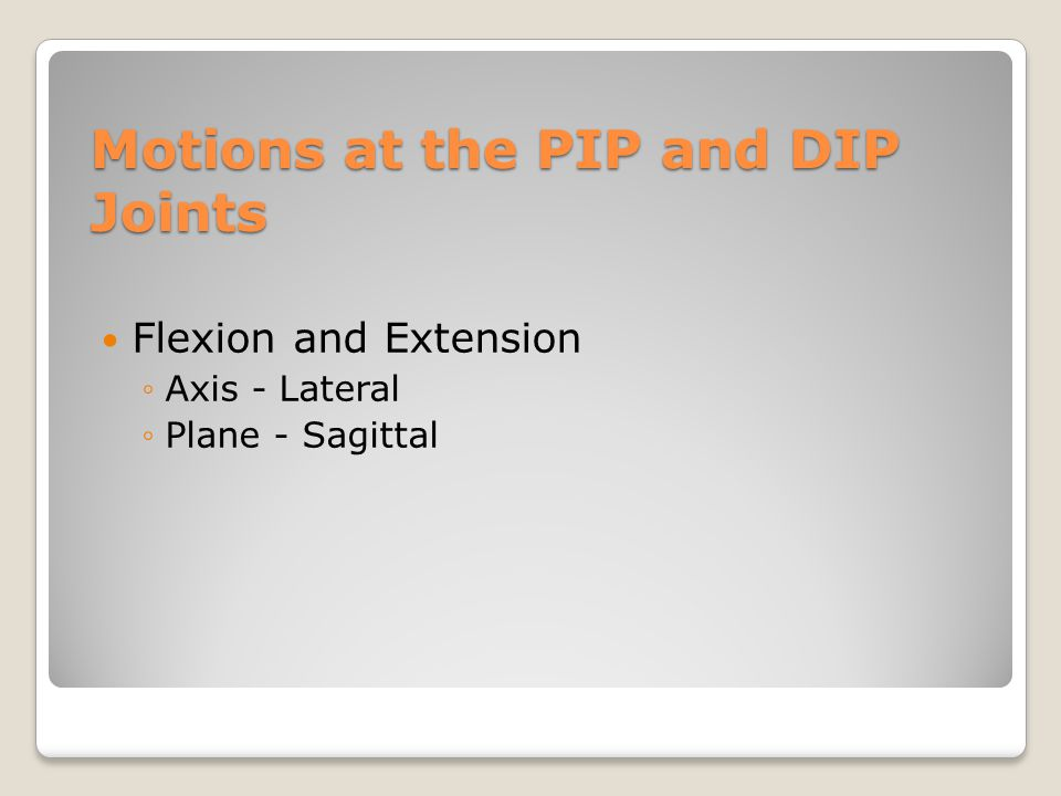 Motions at the PIP and DIP Joints