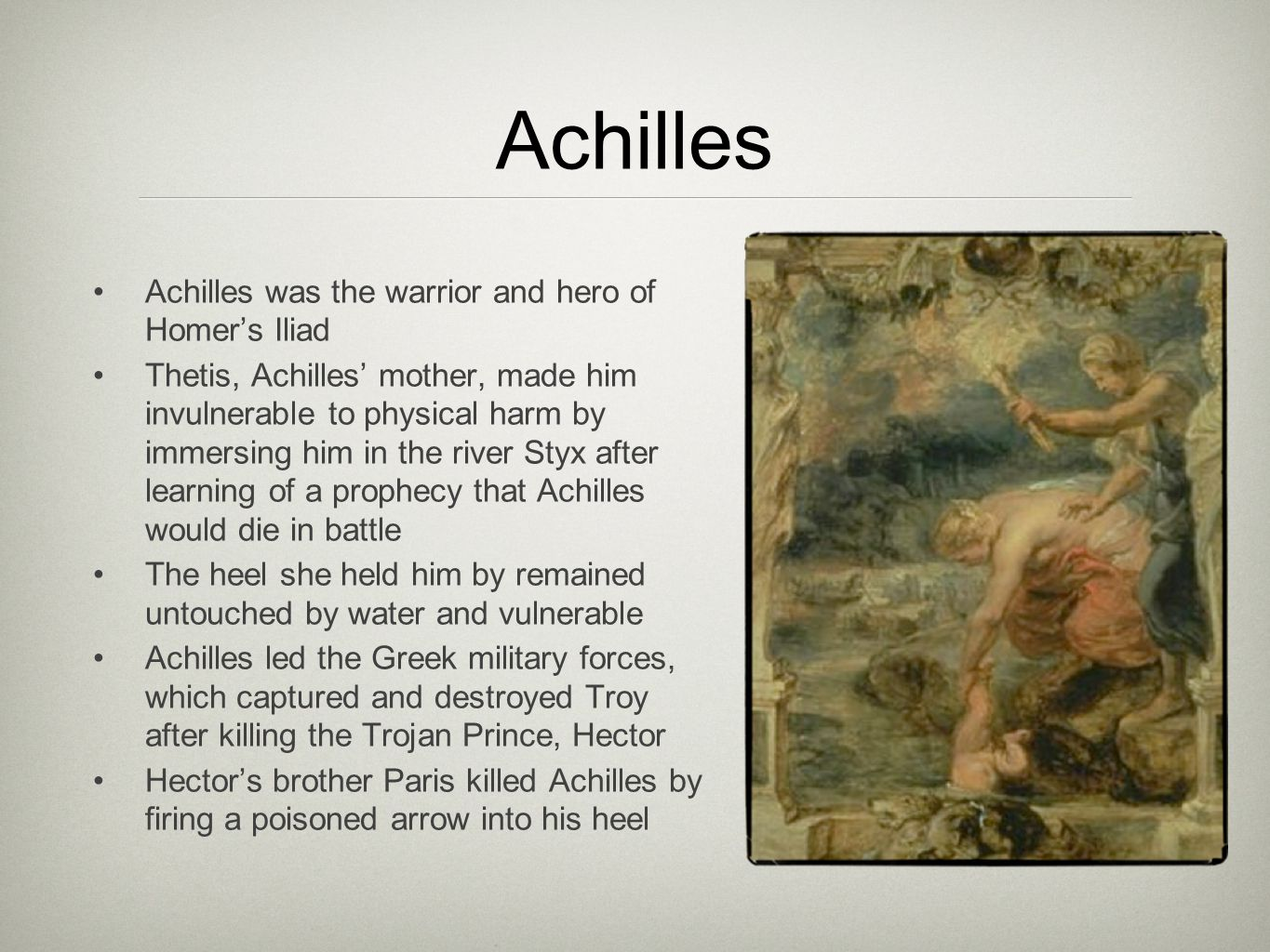 Achilles Achilles was the warrior and hero of Homer's Iliad