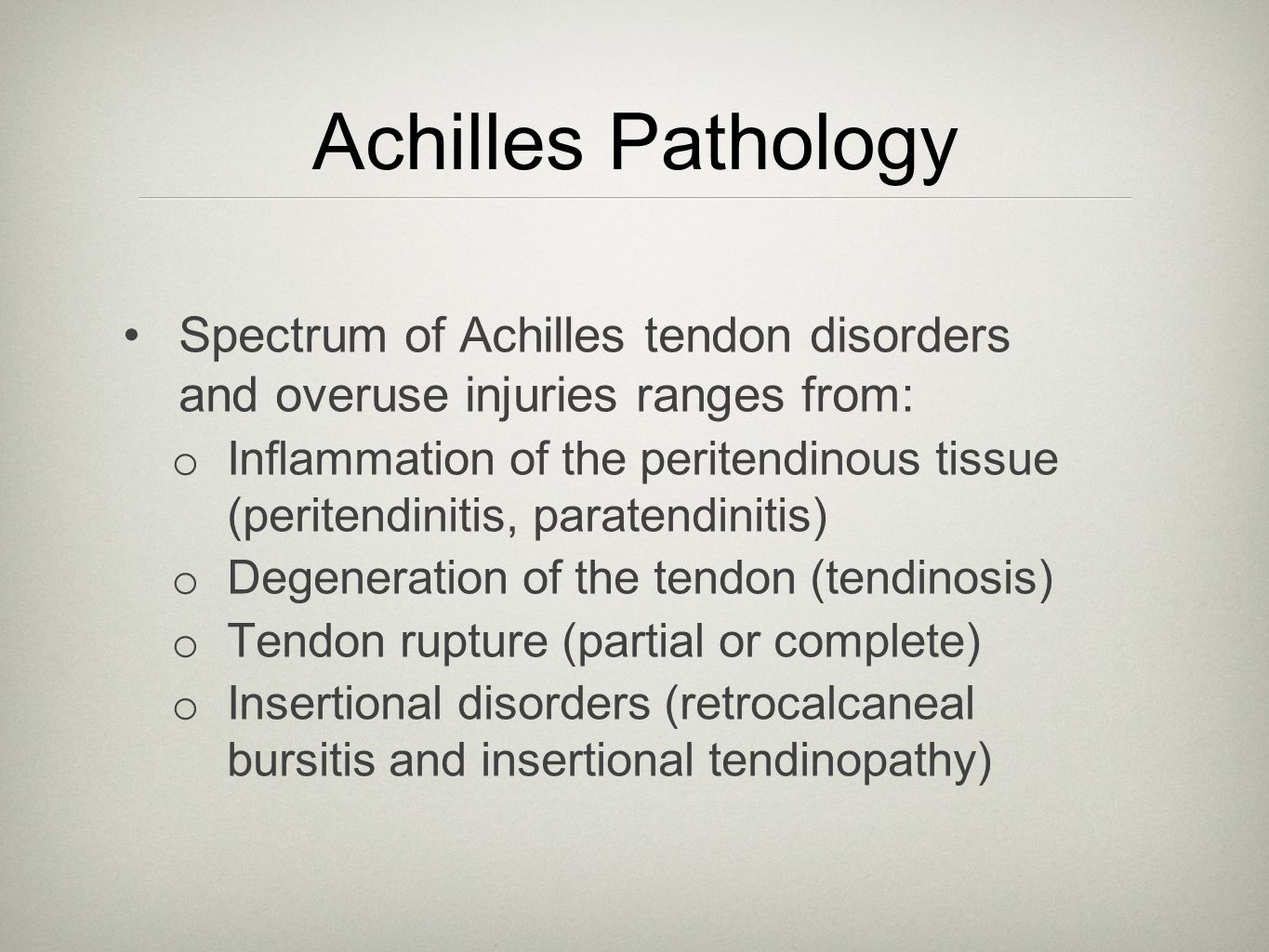 Achilles Pathology Spectrum of Achilles tendon disorders and overuse injuries ranges from: