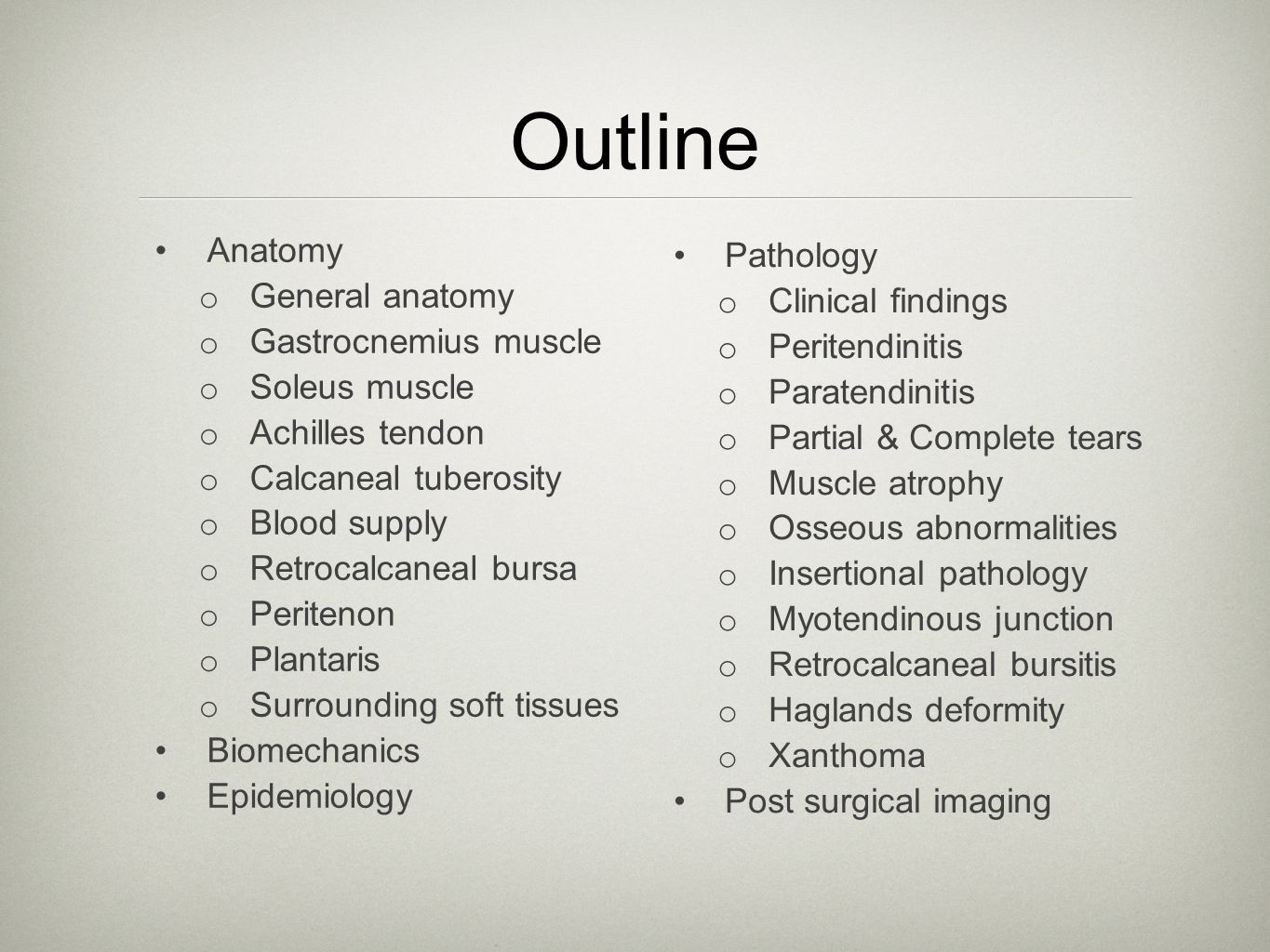 Outline Anatomy General anatomy Pathology Clinical findings