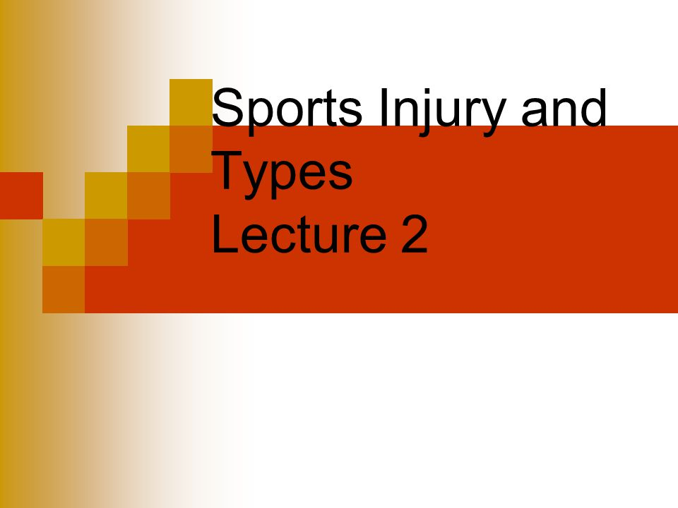 Sports Injury and Types Lecture 2