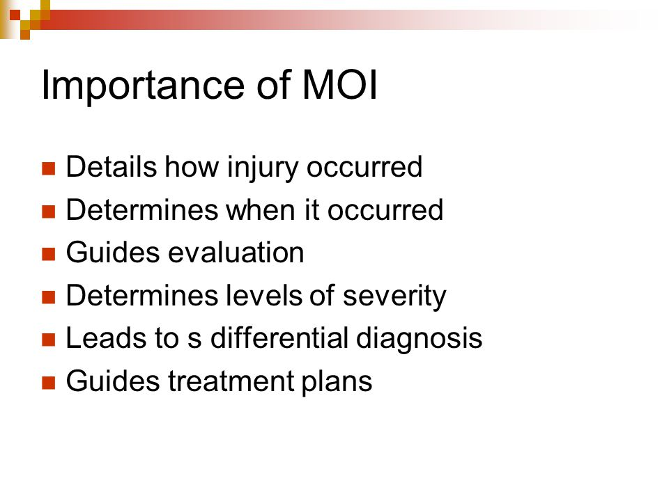 Importance of MOI Details how injury occurred