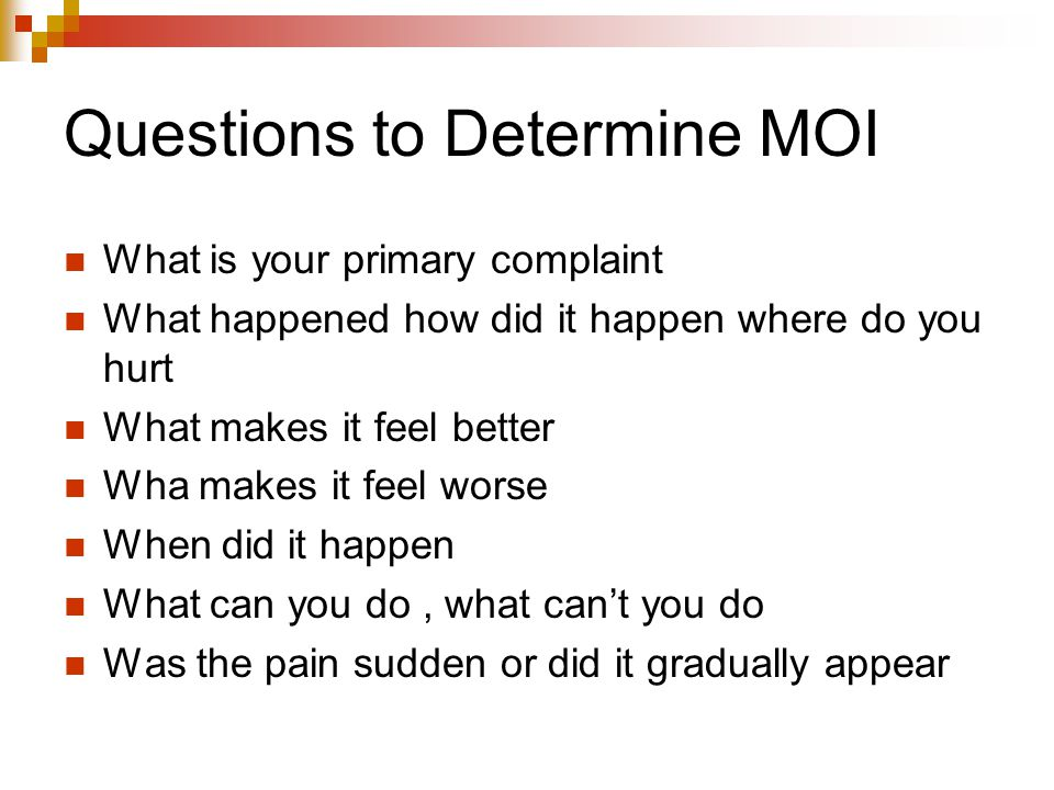 Questions to Determine MOI
