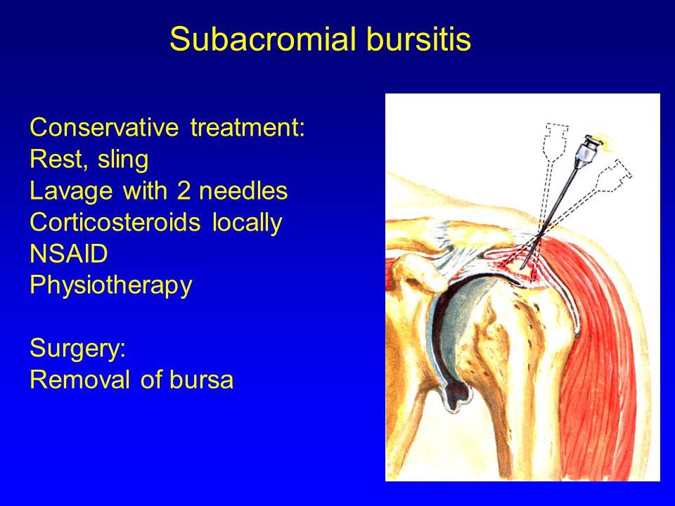 Subacromial bursitis Conservative treatment: Rest, sling