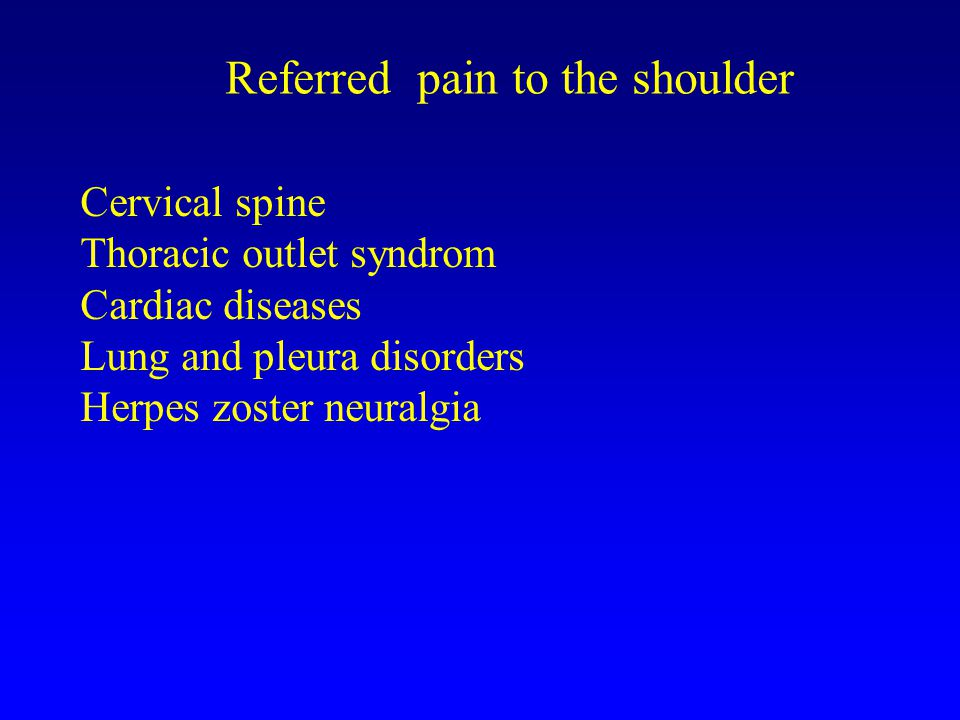 Referred pain to the shoulder