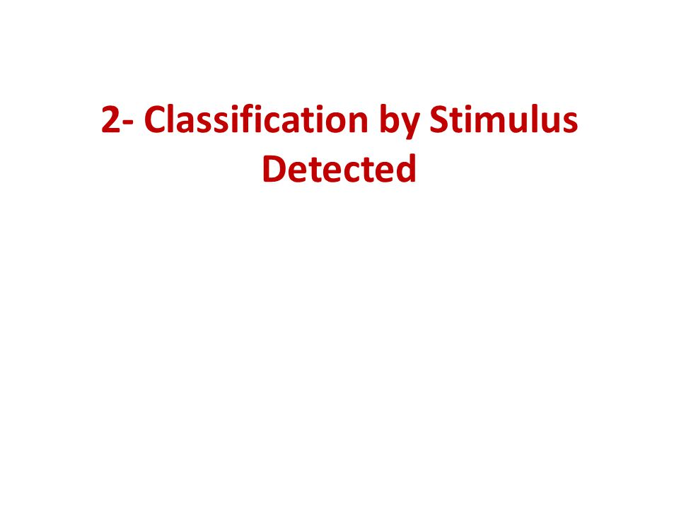 2- Classification by Stimulus Detected