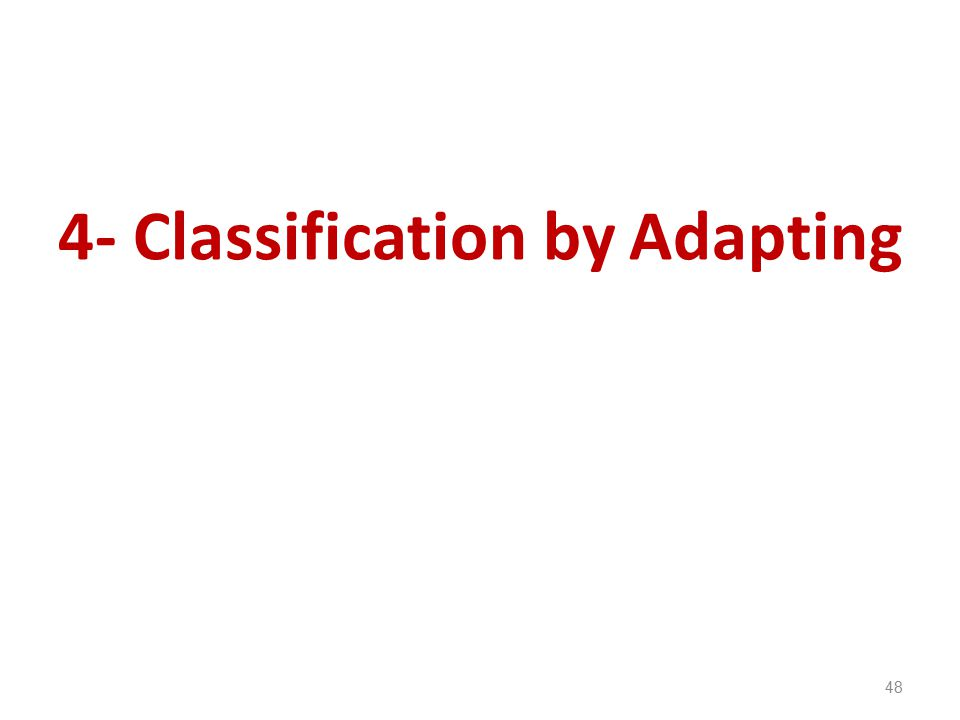 4- Classification by Adapting