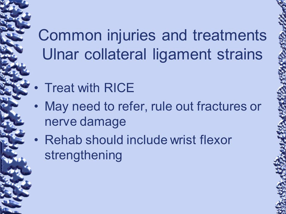 Common injuries and treatments Ulnar collateral ligament strains