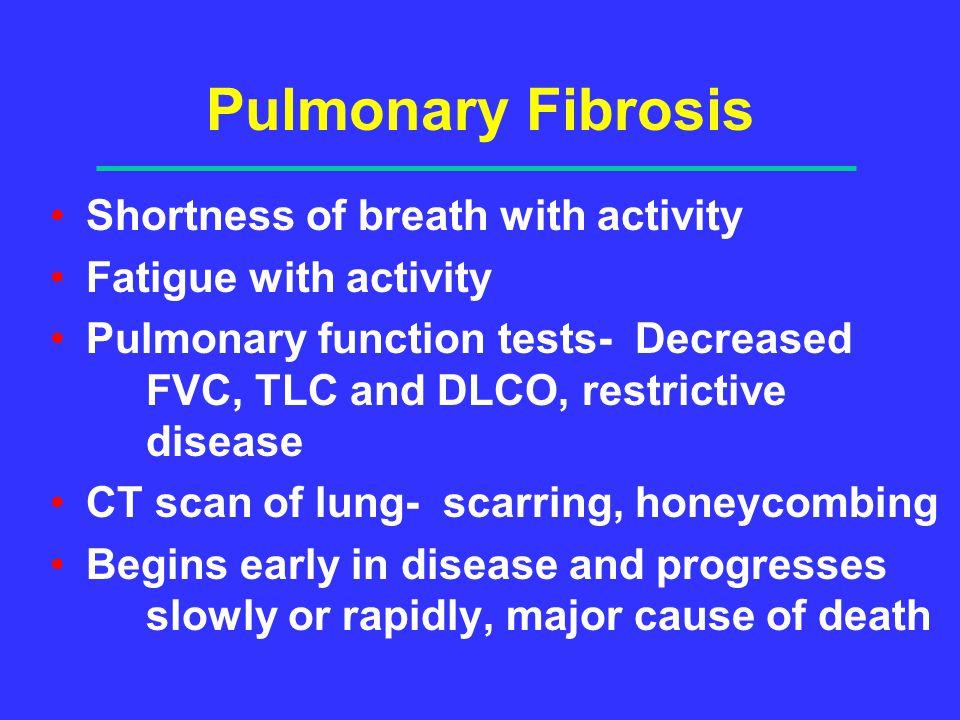 Pulmonary Fibrosis Shortness of breath with activity