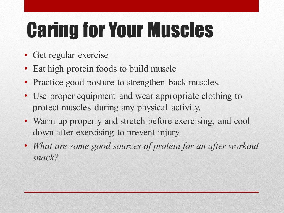 Caring for Your Muscles