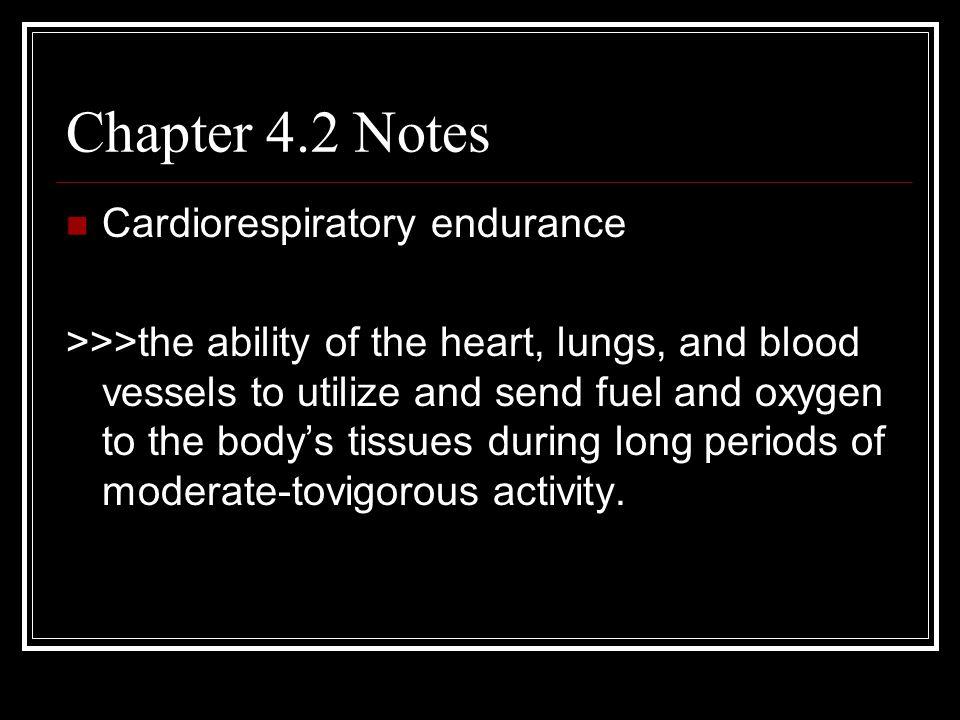 Chapter 4.2 Notes Cardiorespiratory endurance