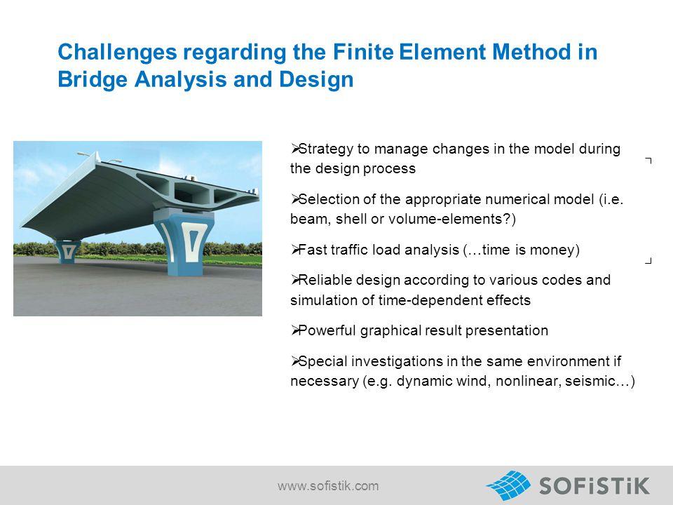 15.04.2017 Challenges regarding the Finite Element Method in Bridge Analysis and Design.