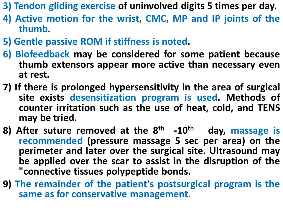 3) Tendon gliding exercise of uninvolved digits 5 times per day.