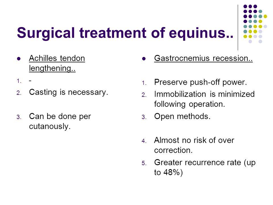 Surgical treatment of equinus..