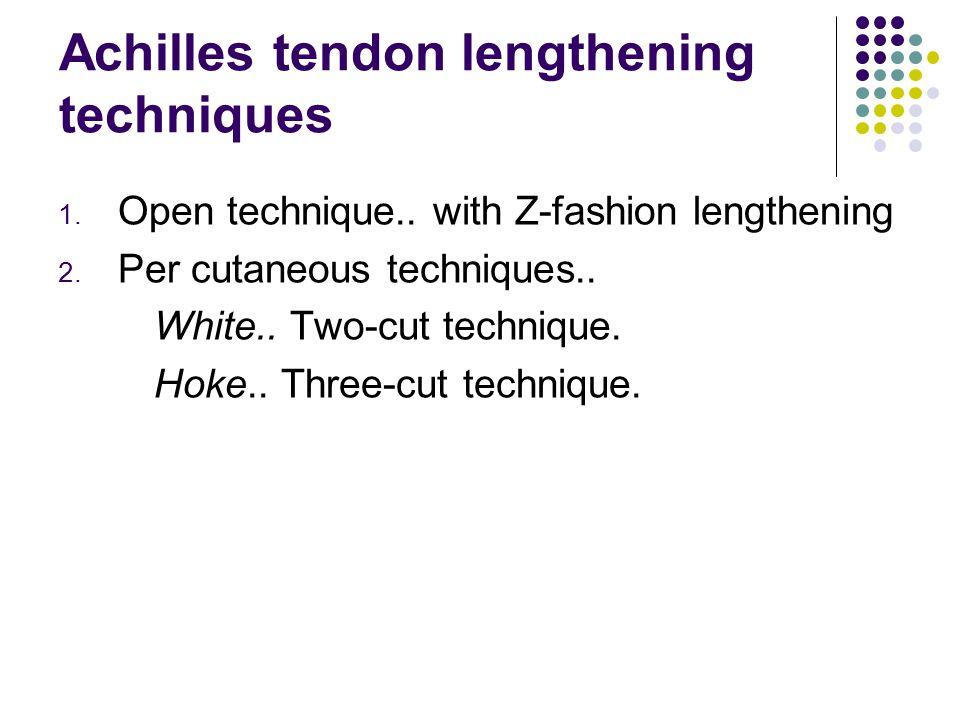 Achilles tendon lengthening techniques