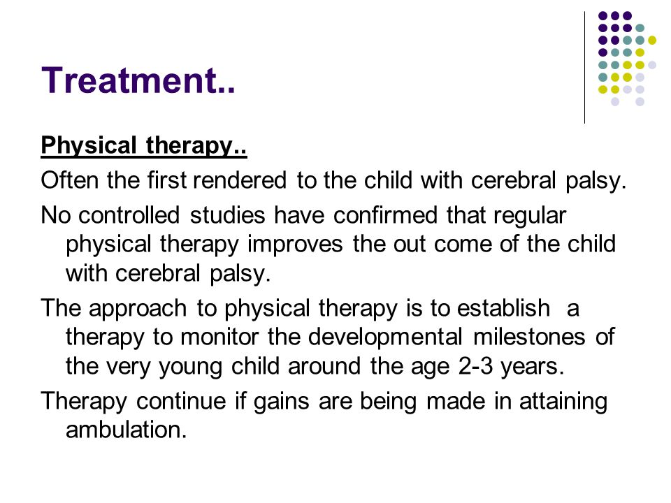 Treatment.. Physical therapy..