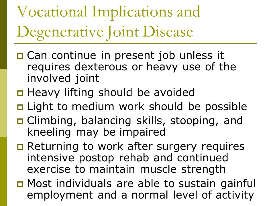Vocational Implications and Degenerative Joint Disease