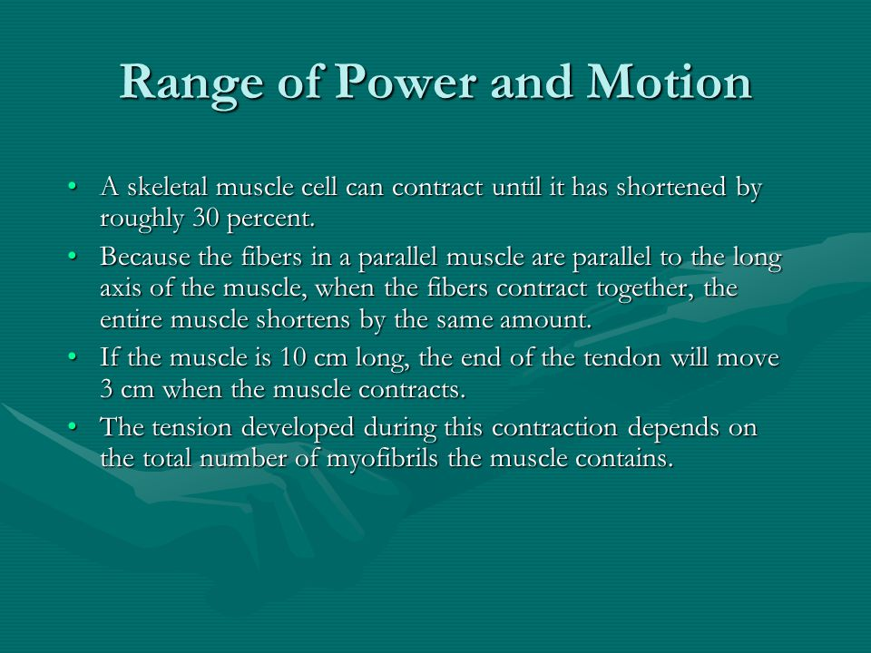 Range of Power and Motion