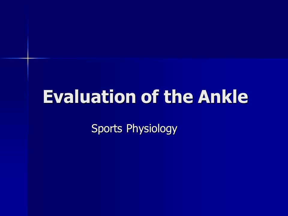 Evaluation of the Ankle