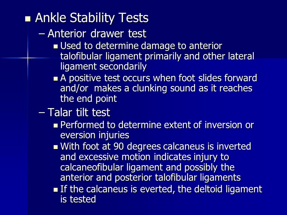 Ankle Stability Tests Anterior drawer test Talar tilt test
