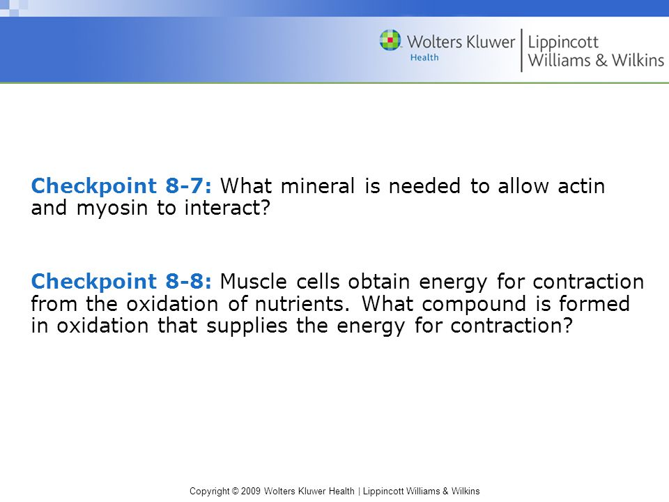 Checkpoint 8-7: What mineral is needed to allow actin and myosin to interact