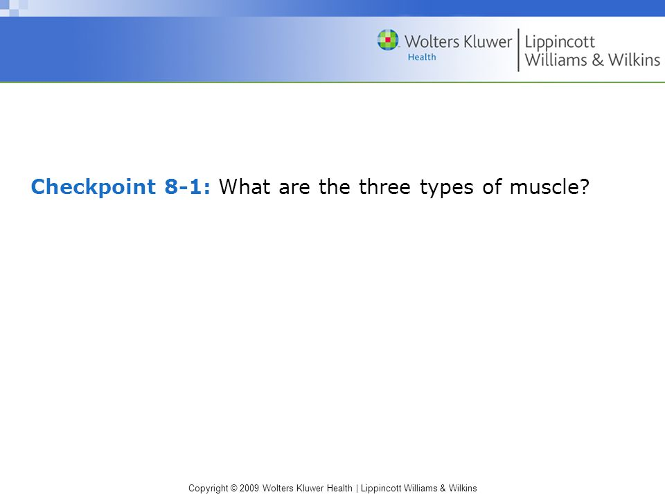 Checkpoint 8-1: What are the three types of muscle