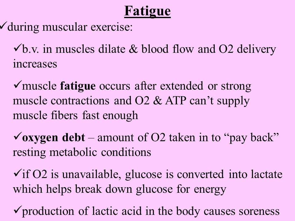Fatigue during muscular exercise: