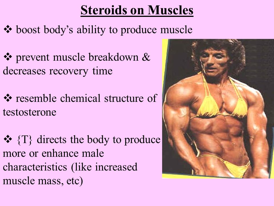 Steroids on Muscles boost body's ability to produce muscle