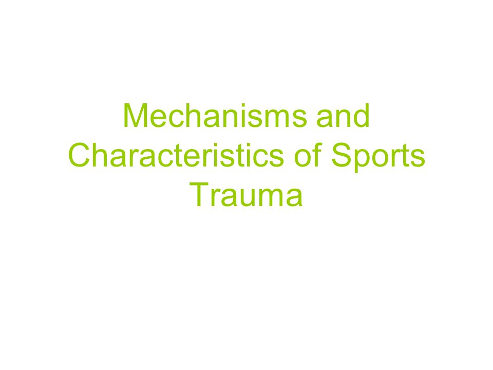 Mechanisms and Characteristics of Sports Trauma