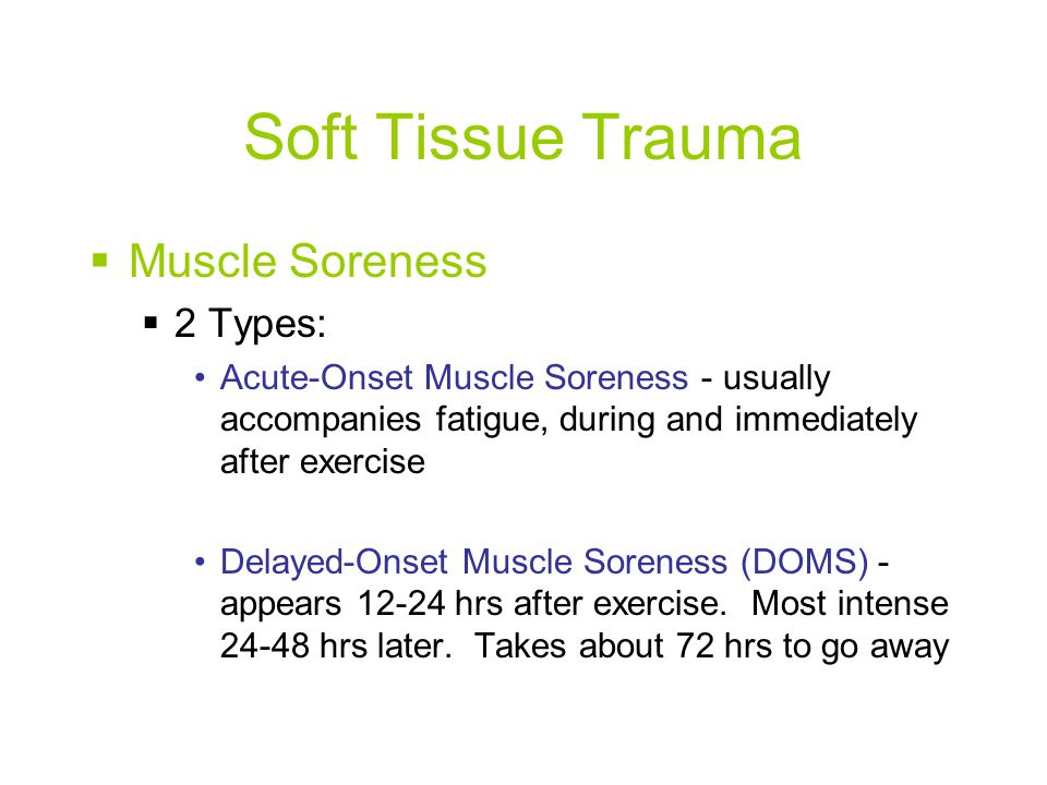 Soft Tissue Trauma Muscle Soreness 2 Types: