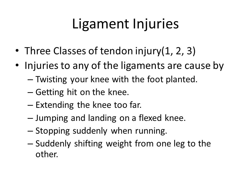 Ligament Injuries Three Classes of tendon injury(1, 2, 3)