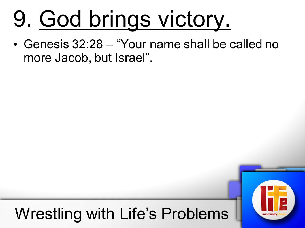 9. God brings victory. Wrestling with Life's Problems