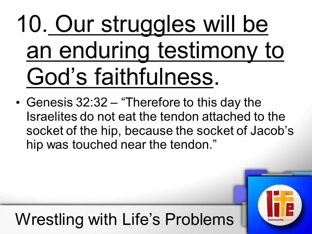 10. Our struggles will be an enduring testimony to God's faithfulness.