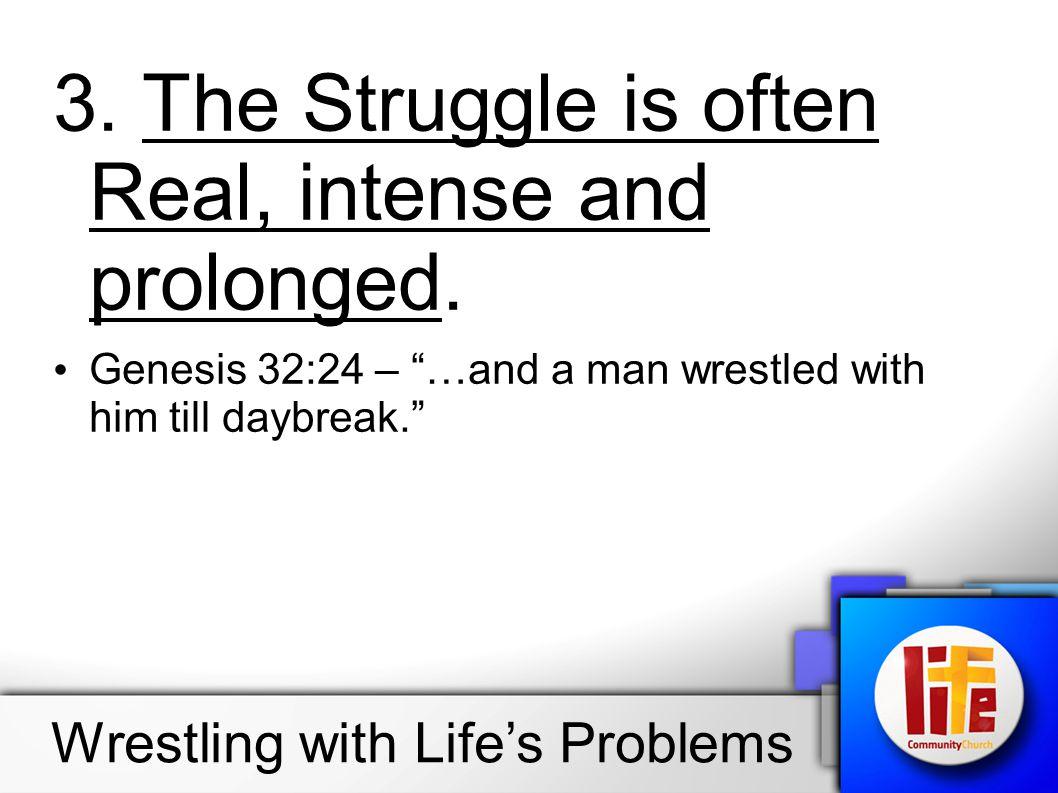 3. The Struggle is often Real, intense and prolonged.