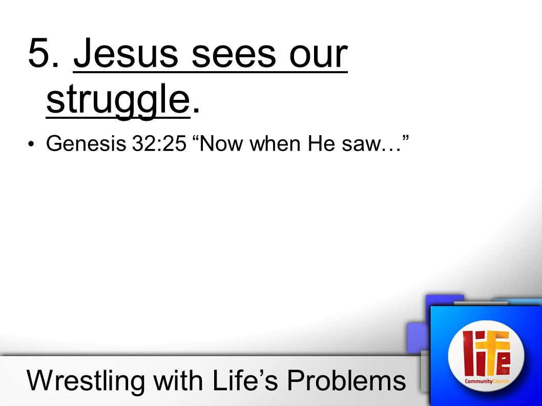 5. Jesus sees our struggle.