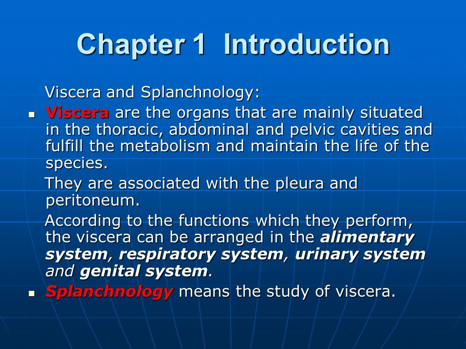 Chapter 1 Introduction Viscera and Splanchnology: