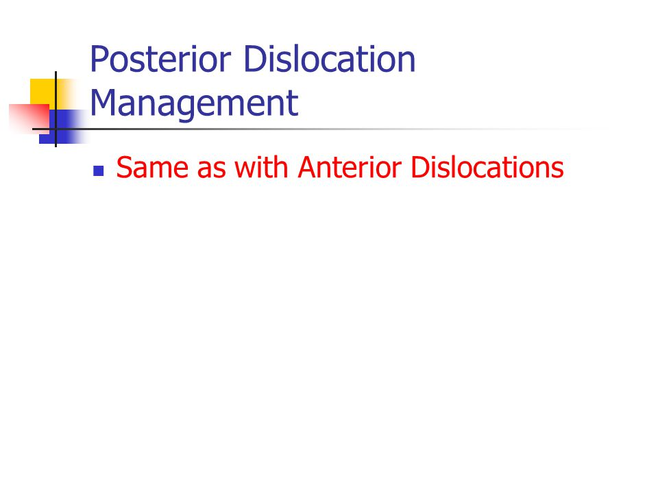 Posterior Dislocation Management