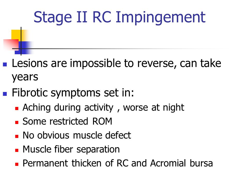 Stage II RC Impingement