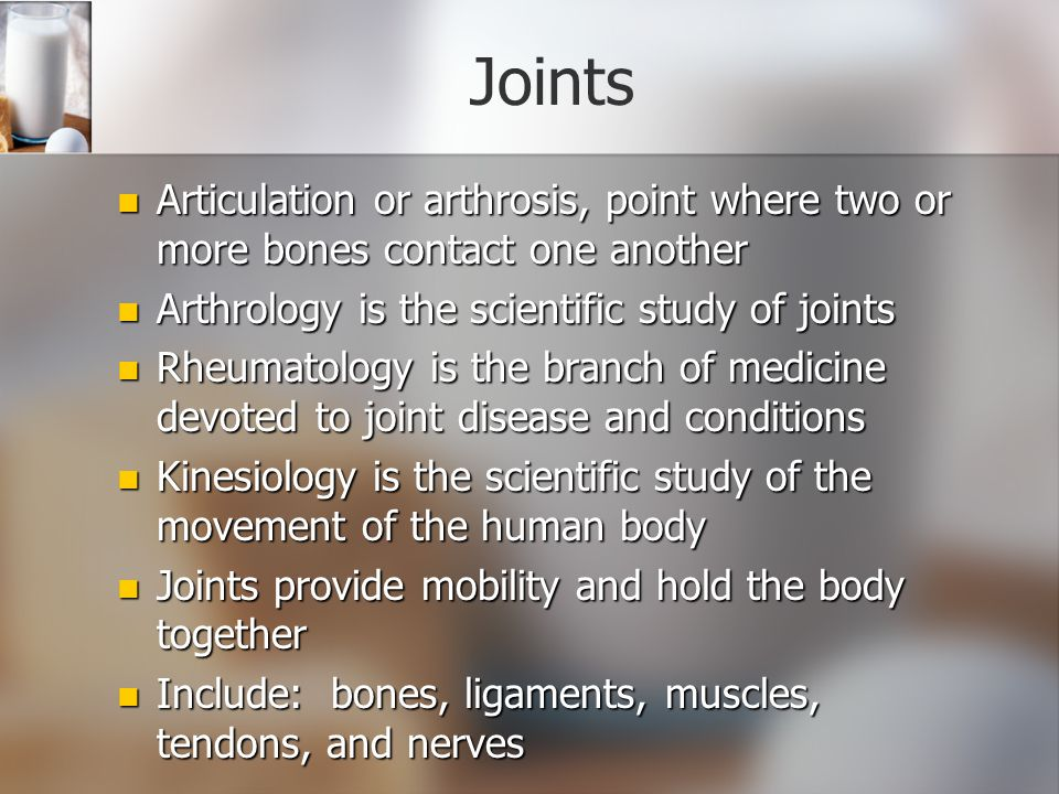 Joints Articulation or arthrosis, point where two or more bones contact one another. Arthrology is the scientific study of joints.