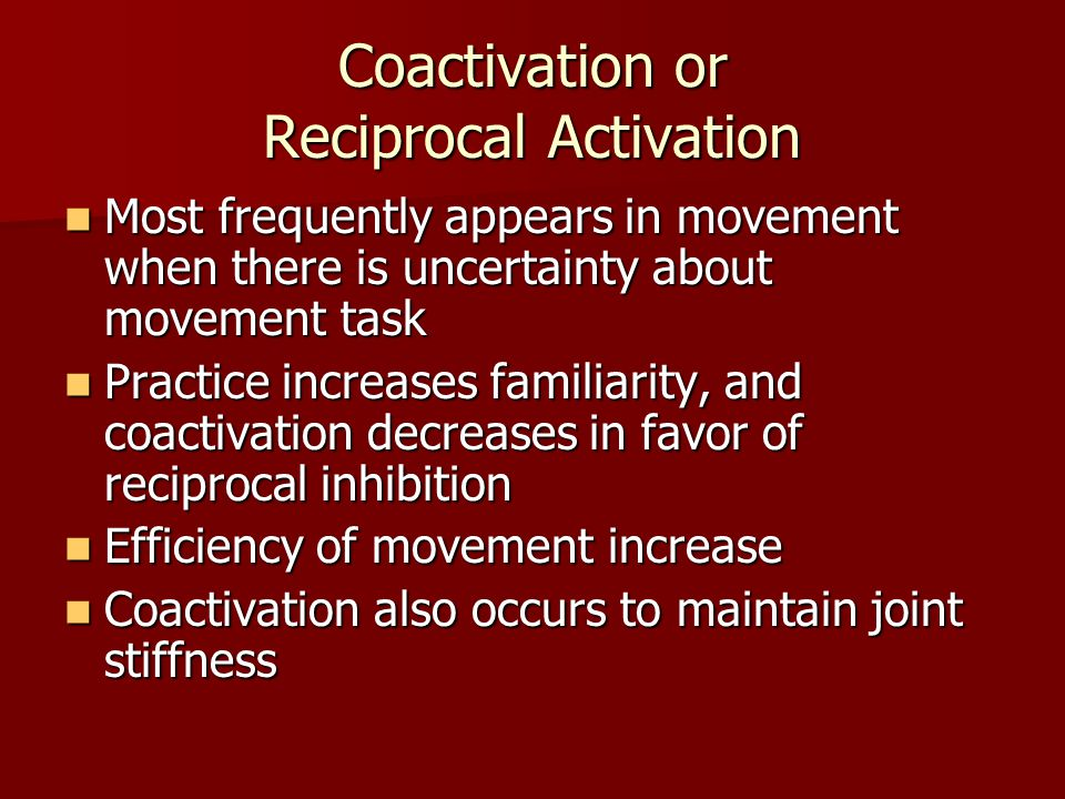 Coactivation or Reciprocal Activation