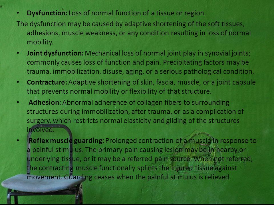 Dysfunction: Loss of normal function of a tissue or region.