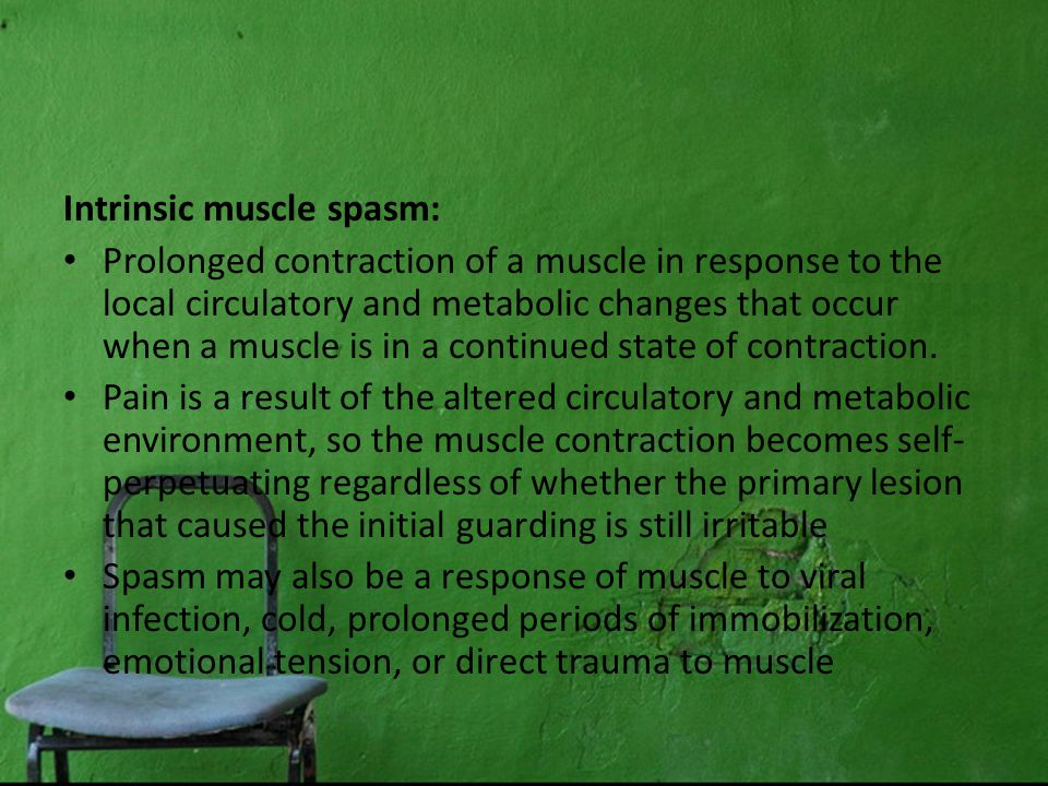 Intrinsic muscle spasm: