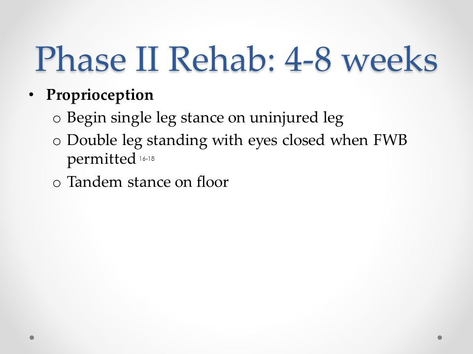 Phase II Rehab: 4-8 weeks Proprioception